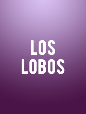 Los Lobos at Stranahan Theatre