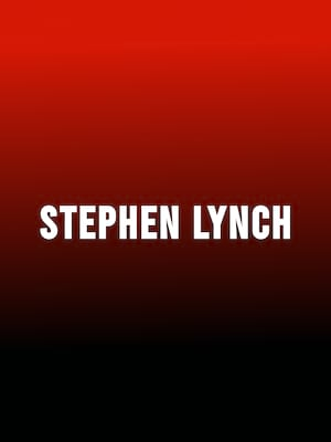 Stephen Lynch Poster