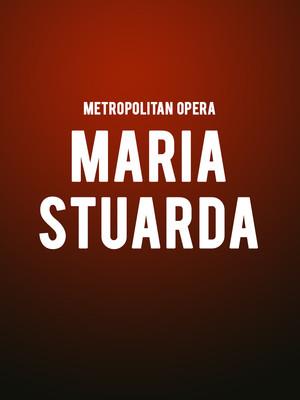 Metropolitan Opera: Maria Stuarda at Metropolitan Opera House