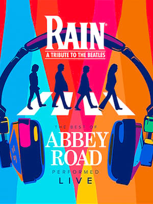 Rain - A Tribute to the Beatles at Luther Burbank Center for the Arts