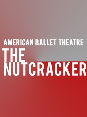 American Ballet Theatre: The Nutcracker at Segerstrom Hall