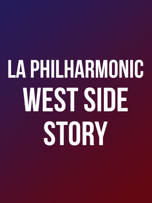 Los Angeles Philharmonic West Side Story, Walt Disney Concert Hall, Los Angeles