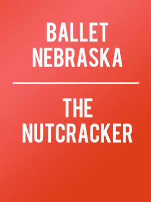 Ballet Nebraska The Nutcracker, Orpheum Theatre, Omaha