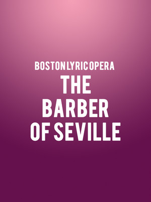 Boston Lyric Opera - Barber Of Seville Poster