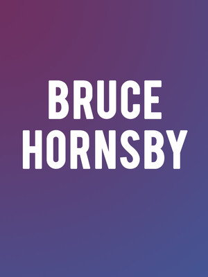 Bruce Hornsby And The Noisemakers, Troy Savings Bank Music Hall, Albany