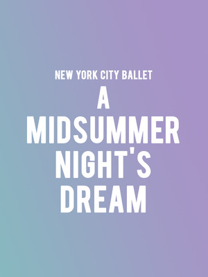 New York City Ballet - A Midsummer Night's Dream Poster