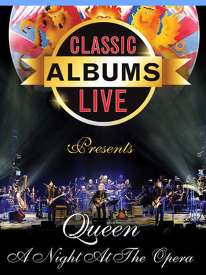 Classic Albums Live Queen A Night at the Opera, Festival Place, Edmonton