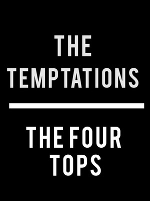 The Temptations & The Four Tops at Bergen Performing Arts Center
