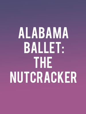 Alabama Ballet - The Nutcracker Poster