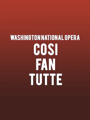 Washington National Opera: Cosi Fan Tutte Poster