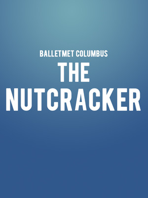 BalletMet Columbus - The Nutcracker Poster