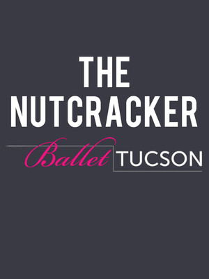 Ballet Tucson: The Nutcracker Poster