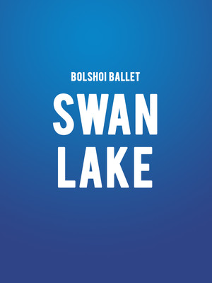 Bolshoi Ballet: Swan Lake at Auditorium Theatre