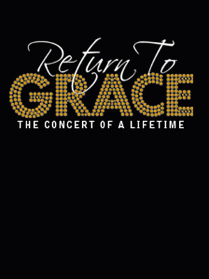 Return To Grace at Princess of Wales Theatre