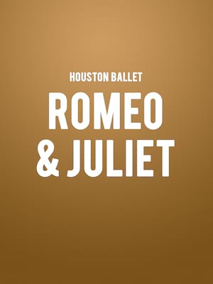 Houston Ballet: Romeo And Juliet Poster