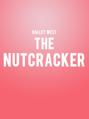 Ballet West - The Nutcracker Poster