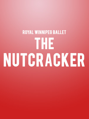 The Nutcracker, Manitoba Centennial Concert Hall, Winnipeg