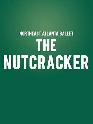 Northeast Atlanta Ballet - The Nutcracker Poster