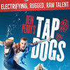 Tap Dogs, Eisenhower Theater, Washington