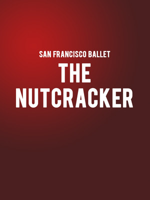 San Francisco Ballet - The Nutcracker Poster