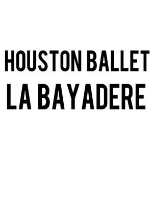 Houston Ballet: La Bayadere Poster