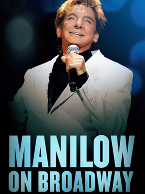 Manilow On Broadway: Barry Manilow at St James Theater