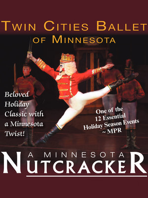 Twin Cities Ballet Of Minnesota - The Nutcracker at Proscenium Main Stage