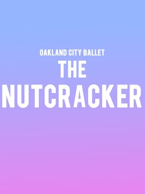 Oakland Ballet The Nutcracker, Paramount Theater, Oakland