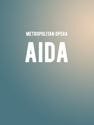 Metropolitan Opera: Aida at Metropolitan Opera House