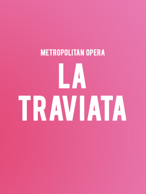 Metropolitan Opera - La Traviata at Metropolitan Opera House