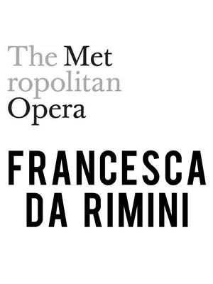 Metropolitan Opera: Francesca di Rimini at Metropolitan Opera House