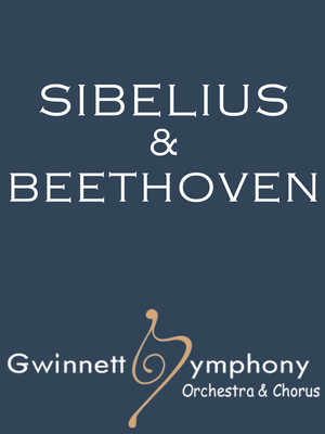 Gwinnett Symphony Orchestra: Sibelius & Beethoven Poster