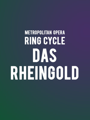 Metropolitan Opera - Das Rheingold Poster