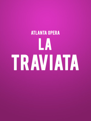 Atlanta Opera - La Traviata at Cobb Energy Performing Arts Centre