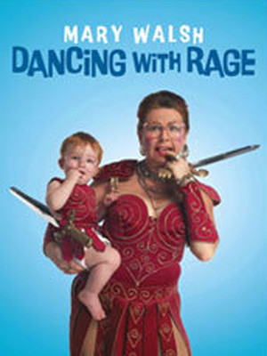 Mary Walsh's Dancing With Rage at Panasonic Theatre