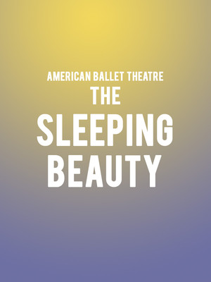 American Ballet Theatre - The Sleeping Beauty Poster