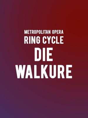 Metropolitan Opera: Die Walkure at Metropolitan Opera House