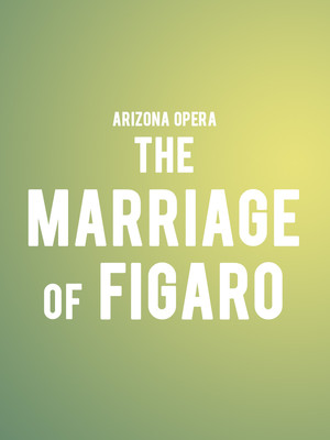 Arizona Opera - The Marriage of Figaro Poster