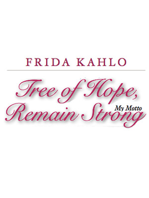 Frida Kahlo - Tree of Hope, Remain Strong Poster