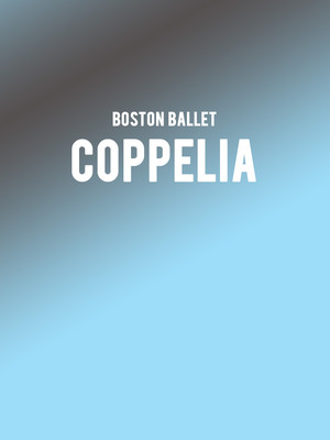 Boston Ballet Coppelia, Citizens Bank Opera House, Boston