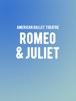 American Ballet Theatre: Romeo and Juliet at Metropolitan Opera House