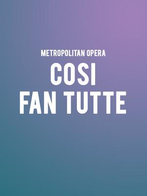 Metropolitan Opera: Cosi Fan Tutte at Metropolitan Opera House