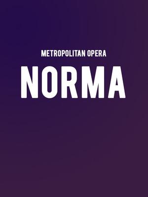 Metropolitan Opera: Norma Poster