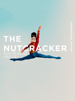 Ballet San Antonio: The Nutcracker at HEB Performance Hall At Tobin Center for the Performing Arts