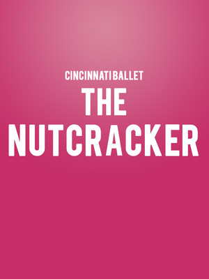 Cincinnati Ballet - The Nutcracker Poster