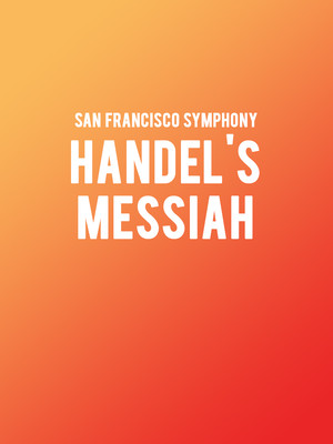 San Francisco Symphony: Handel's Messiah Poster