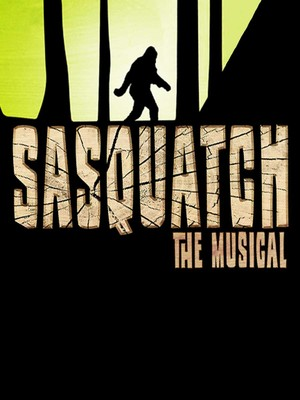 Sasquatch: The Musical - Public Reading Poster