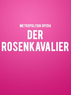 Metropolitan Opera Der Rosenkavalier, Metropolitan Opera House, New York