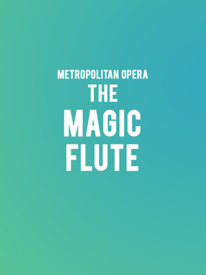 Metropolitan Opera - The Magic Flute Poster