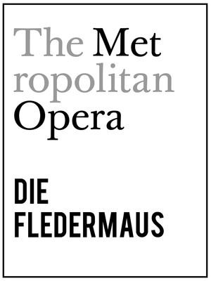 Metropolitan Opera: Die Fledermaus at Metropolitan Opera House